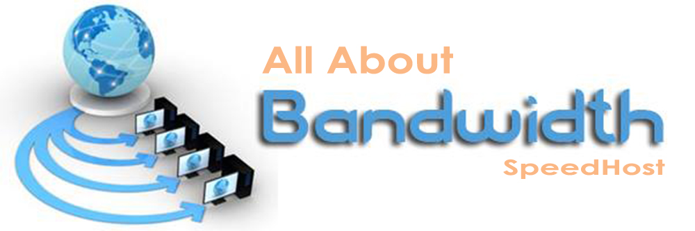 All About Bandwidth SpeedHost